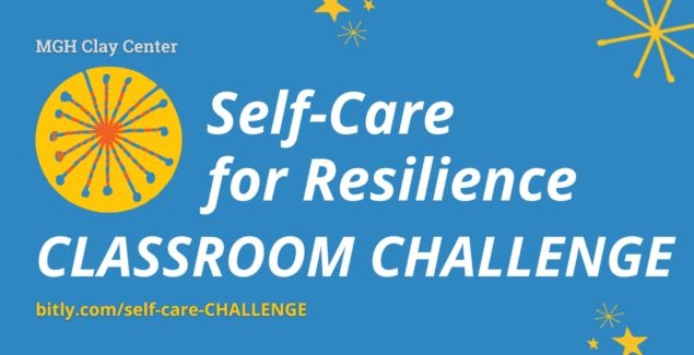 MGH Clay Center Self-Care for Resilience Classroom Activity - bitly.com/self-care-CHALLENGE