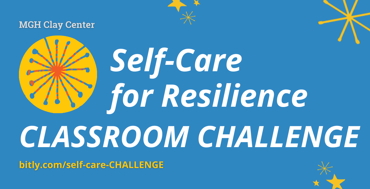 MGH Clay Center Self-Care for Resilience Classroom Challenge - bitly.com/self-care-CHALLENGE